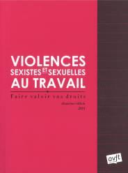 Violences sexistes et sexuelles au travail : Faire valoir vos droits. 2ème édition.